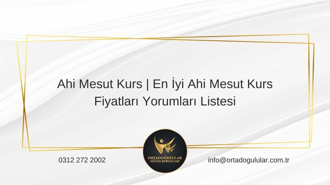 Ahi Mesut Kurs En İyi Ahi Mesut Kurs Fiyatları Yorumları Listesi