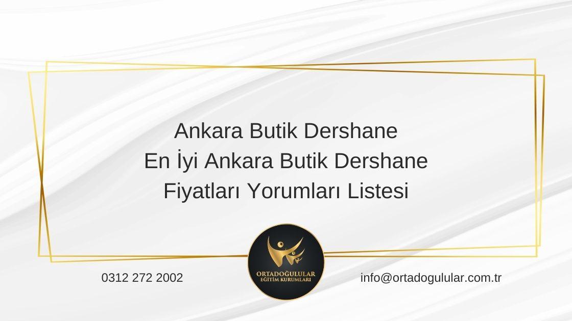 Ankara Butik Dershane | En İyi Ankara Butik Dershane Fiyatları Yorumları Listesi
